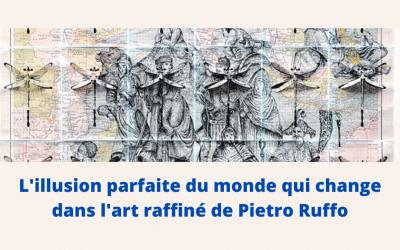 L'illusion parfaite du monde qui change dans l'art raffiné de Pietro Ruffo