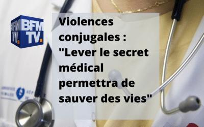 Violences conjugales : «Lever le secret médical permettra de sauver des vies» – BFM TV
