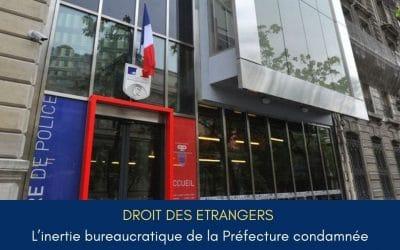 Droit des étrangers : l'inertie bureaucratique de la Préfecture condamnée